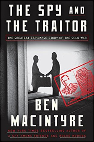 Book cover: The Spy and the Traitor: the Greatest Espionage Story of the Cold War