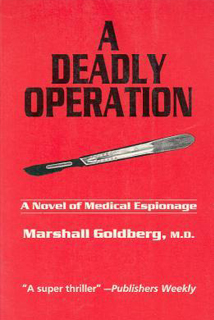 A Deadly Operation (a.k.a. The Karamanov Equations) by Marshall Goldberg (Dufour Editions)