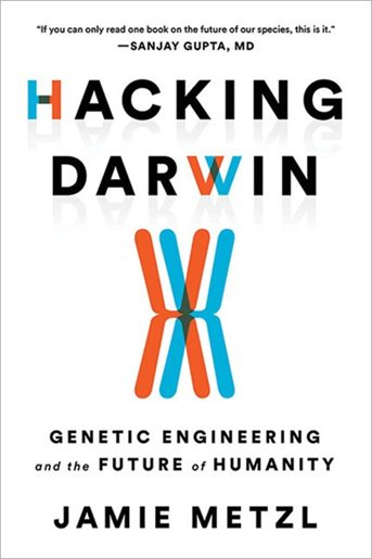 Book cover: Hacking Darwin: Genetic Engineering and the Future of Humanity