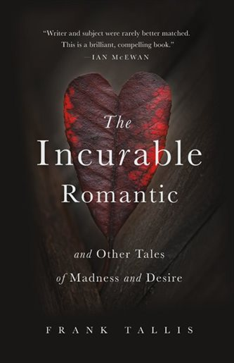 Book cover: The Incurable Romantic and Other Tales of Madness and Desire