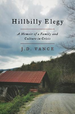 Book cover: Hillbilly Elegy: A Memoir of a Family and Culture in Crisis